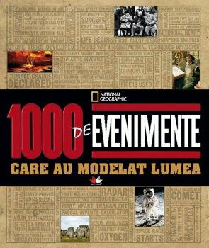 1000 de evenimente care au modelat lumea/***