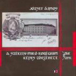 A szekely miko kollegium kepes tortenete - Memorii