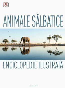 Animale salbatice. Enciclopedie ilustrata/***