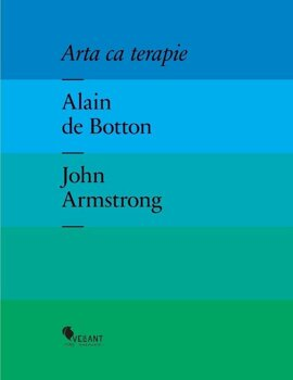 Arta ca terapie/Alain de Botton