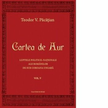 Cartea de aur vol V/Teodor V. Pacatian