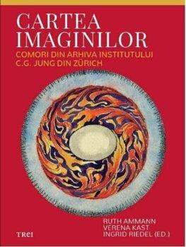 Cartea imaginilor. Comori din arhiva Institutului C.G. Jung din Zurich/Rutg Ammann