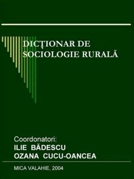 Dictionar de sociologie rurala/Ilie Badescu