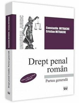 Drept penal roman. Partea generala. Editia a 3-a/Constantin Mitrache