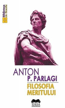 Filosofia Meritului/Anton P. Parlagi