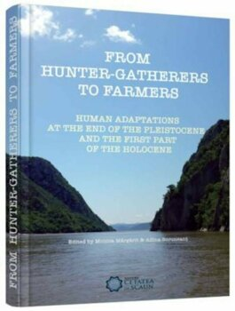 From hunter - gatherers to farmers. Human adaptations at the end of the pleistocene and the first part of the holocene/Monica Margarit