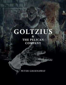 Goltzius & The Pelican Company/Peter Greenaway