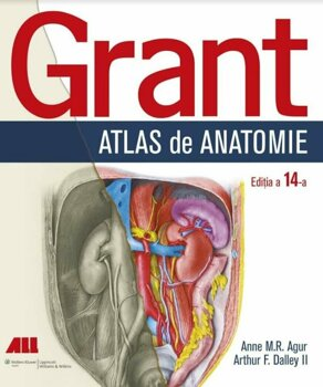 Grant. Atlas de anatomie (editia a XIV-a)/Anne M.R. Agur
