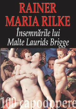 Insemnarile lui Malte Laurids Brigge (Editie de lux)/Rainer Maria Rilke