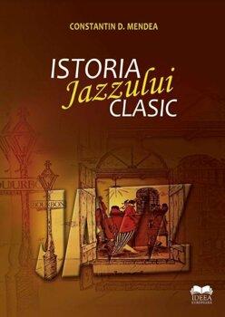 Istoria Jazzului Clasic/Constantin D. Mendea
