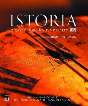 Istoria. Ghid vizual complet din zorii civilizatiei pana in prezent/Dorling Kindersley