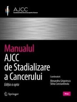 Manualul AJCC de stadializare a cancerului/Mahul B. Amin