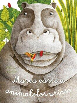 Marea carte a animalelor uriase si Carticica animalelor mici/Crisitna Banfi