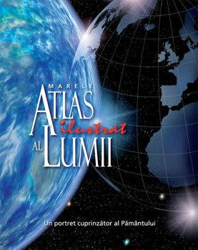 Marele Atlas Ilustrat al Lumii/***