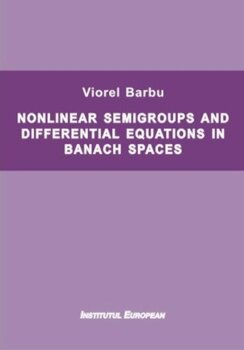 Nonlinear semigroups and differential equations in banach spaces/Viorel Barbu