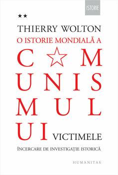 O istorie mondiala a comunismului. Incercare de investigatie istorica. Volumul II - Cand moare corul. Victimele/Thierry Wolton