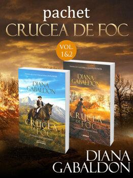 Pachet Crucea de foc (vol. 1 si 2)/Diana Gabaldon