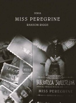 Pachet Miss Peregrine. Volumele I-III/Ransom Riggs