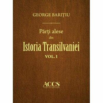 Parti alese din Istoria Trasilvaniei (vol. I-III)/George Baritiu