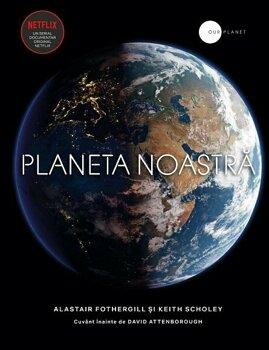 Planeta noastra/Alastair Fothergill