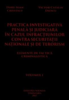 Practica investigativa penala si judiciara - 2 volume/Ioan-Doru Cristescu