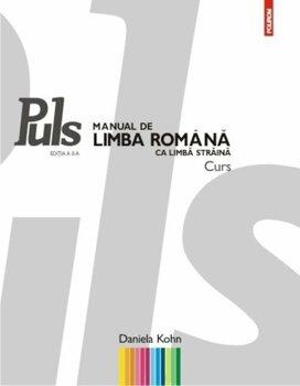 Puls: Manual de limba romana ca limba straina. Nivelurile A1-A2/Daniela Kohn
