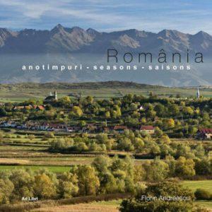 Romania - anotimpuri. Editia 2013/Florin Andreescu