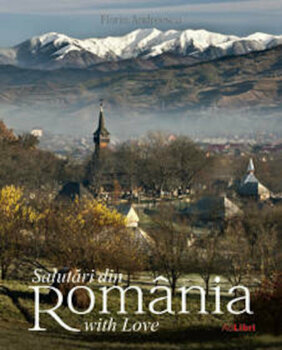 Salutari din Romania with Love/Dana Ciolca