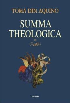 Summa theologica. Volumul III/Toma de Aquino