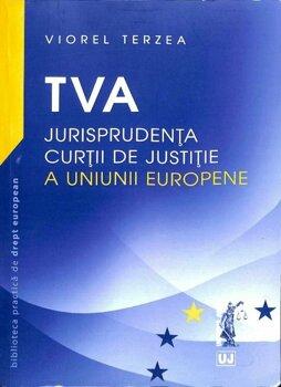 TVA - Jurisprudenta curtii de justitie a Uniunii Europene/Viorel Terzea