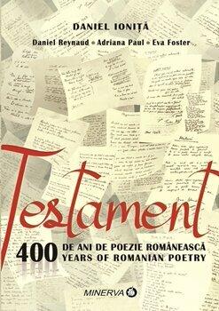 Testament. 400 de ani de poezie romaneasca/Daniel Ionita
