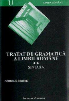 Tratat de gramatica a limbii romane. Sintaxa