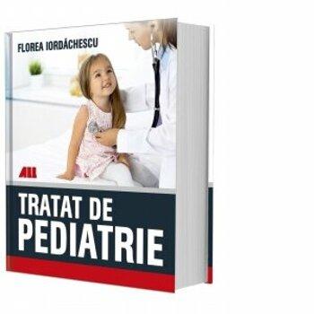 Tratat de pediatrie/Florea Iordachescu