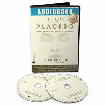 Tu esti Placebo. Cum sa iti transformi mintea in materie